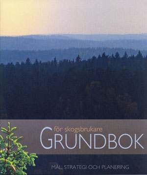Grundbok för skogsbrukare. Foto © Anders Byström http://suzanders.se